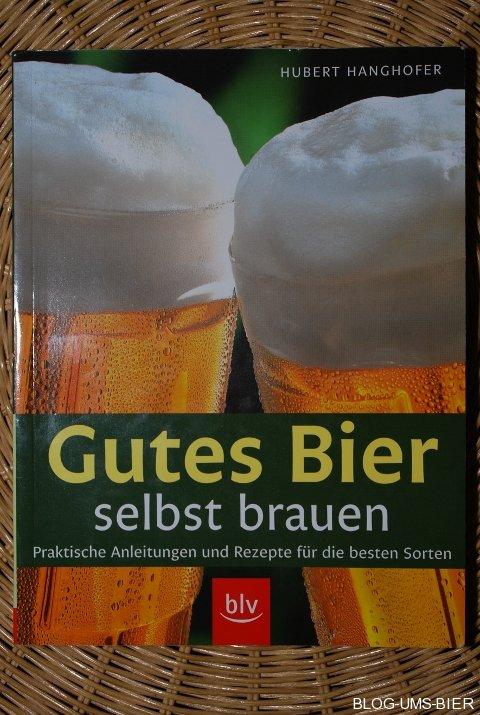 bierbuchbesprechung gutes bier selbst brauen von hubert hanghofer blog ums bier. Black Bedroom Furniture Sets. Home Design Ideas